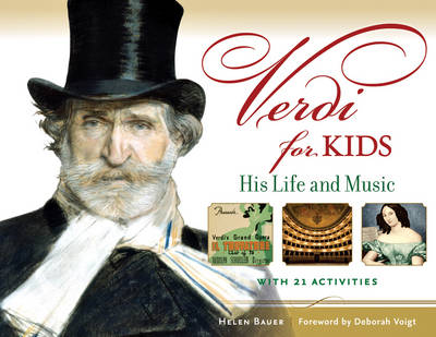 Verdi for Kids His Life and Music with 21 Activities by Helen Bauer, Deborah Voigt