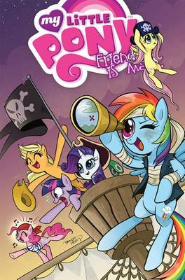 My Little Pony Friendship is Magic by Heather Nuhfer, Brenda Hickey, Amy Mebberson