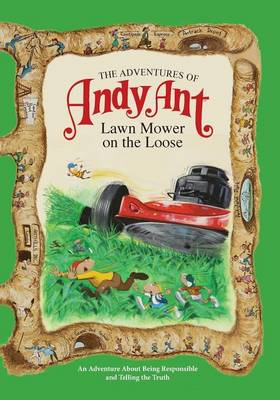 The Adventures of Andy Ant Lawn Mower on the Loose by Gerald D. O'Nan, Lawrence W. O'Nan