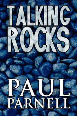 Talking Rocks by Paul Parnell