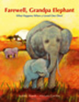 Farewell, Grandpa Elephant A Picture Book Story About Death by Isabel Abedi