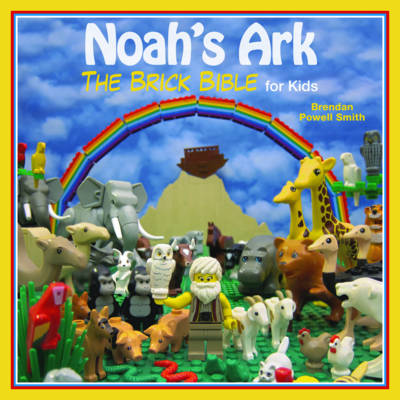 Noah's Ark The Brick Bible for Kids by Brendan Powell Smith