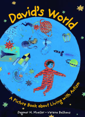 David's World A Picture Book About Living with Autism by Dagmar H. Mueller