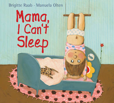 Mama, I Can't Sleep by Brigitte Raab
