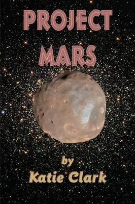 Project Mars by Katie Clark, Katie Clark