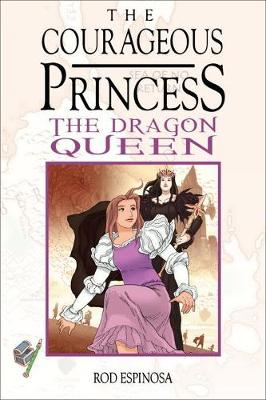 The Courageous Princess Vol. 3 The Dragon Queen by Rod Espinosa
