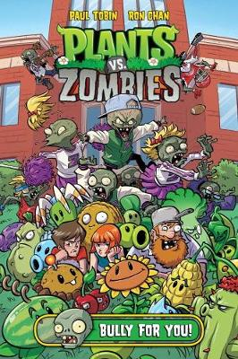 Plants Vs. Zombies Volume 3: Bully For You by Paul Tobin