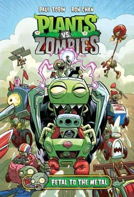 Plants vs. Zombies Volume 5: Petal to the Metal by Paul Tobin, Ron Chan