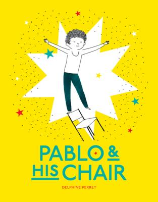 Pablo and His Chair by Delphine Perret