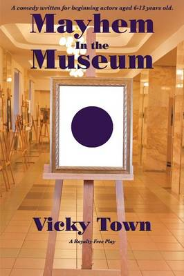 Mayhem in the Museum by Vicky Town