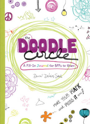 The Doodle Circle A Fill-in Journal for Bffs to Share by Dawn DeVries Sokol