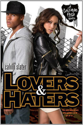 Lovers & Haters The Coleman High Novel Series by Calvin Slater