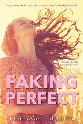 Faking Perfect by Rebecca, (Yo Phillips