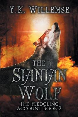 The Sianian Wolf (the Fledgling Account Book 2) by Y K Willemse