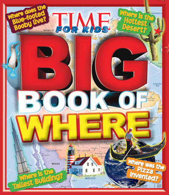 Time for Kids Big Book of Where by Editors of Time for Kids Magazine