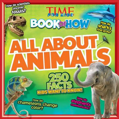 Time for Kids Book of How All About Animals by Time For Kids Magazine