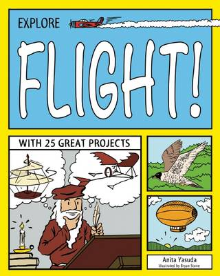 Explore Flight! With 25 Great Projects by Anita Yasuda