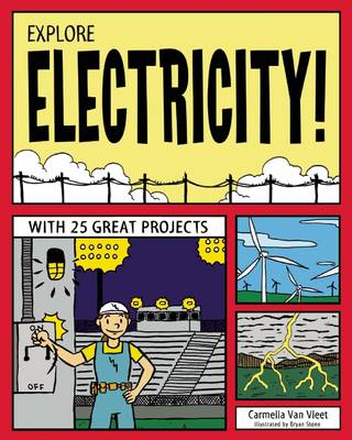 Explore Electricity! With 25 Great Projects by Carmella Van Vleet