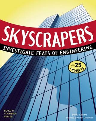Skyscrapers Investigate Feats of Engineering with 25 Projects by Donna Latham