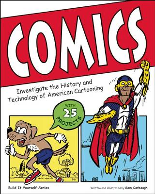 Comics Investigate the History and Technology of American Cartooning by Samuel Carbaugh