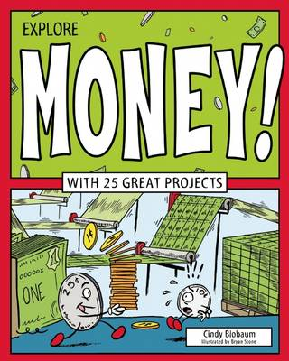 Explore Money! With 25 Great Projects by Cindy Blobaum