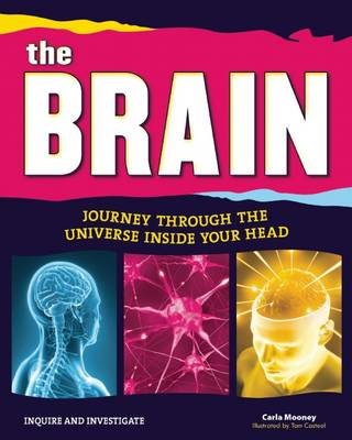 The Brain Journey Through the Universe Inside Your Head by Carla Mooney