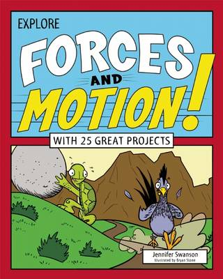 Explore Forces and Motion! With 25 Great Projects by Jennifer Swanson