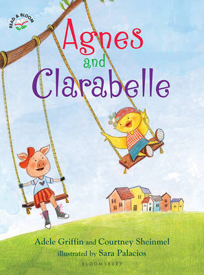 Agnes and Clarabelle by Adele Griffin, Courtney Sheinmel