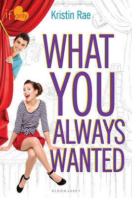 What You Always Wanted An If Only Novel by Kristin Rae