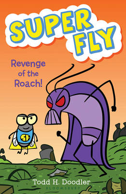 Revenge of the Roach! by Todd H. Doodler