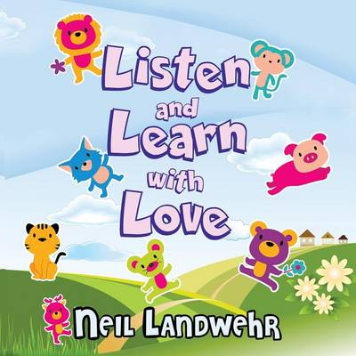 Listen and Learn with Love by Neil Landwehr