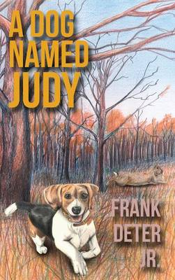 A Dog Named Judy by Frank Deter