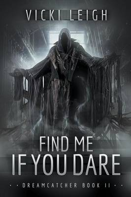 Find Me If You Dare Dreamcatcher, Book Two by Vicki Leigh