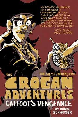 The Crogan Adventures Catfoot's Vengeance by Joey Weiser, Chris Schweizer, Chris Schweizer