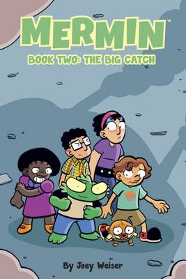 Mermin The Big Catch by Joey Weiser, Joey Weiser