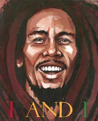 I and I Bob Marley by Tony Medina