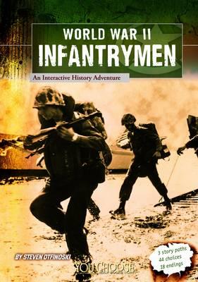 WWII Infantrymen by Michael Burgan