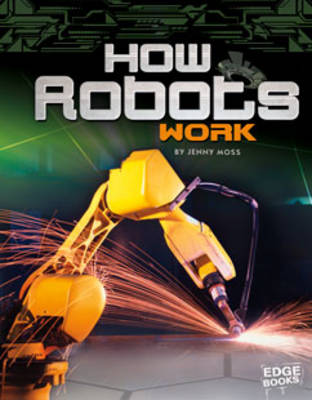 How Robots Work by Jenny Moss