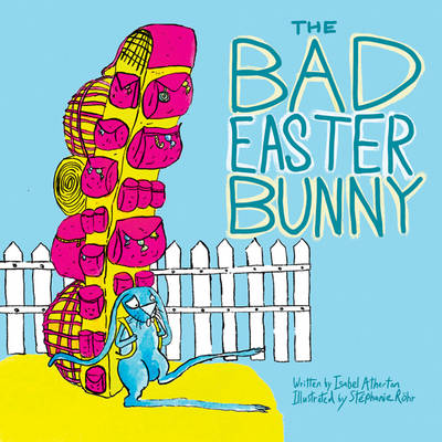 The Bad Easter Bunny by Isabel Atherton