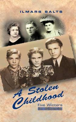 A Stolen Childhood by Ilmars Salts