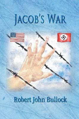 Jacob's War by Robert John Bullock