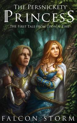 The Persnickety Princess (Tales from Upon A. Time - Book 1) by Falcon Storm