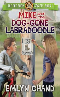 Mike and the Dog-Gone Labradoodle by Emlyn Chand