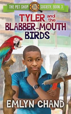 Tyler and the Blabber-Mouth Birds by Emlyn Chand