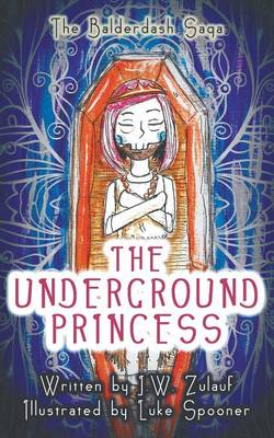 The Underground Princess by J W Zulauf