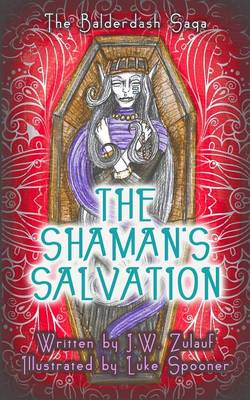 The Shaman's Salvation by J W Zulauf