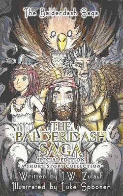 The Balderdash Saga - Special Edition by J W Zulauf