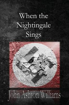 When the Nightingale Sings by John Ashton Williams