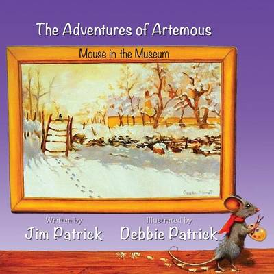 The Adventures of Artemous Book One, Mouse in the Museum by Jim Patrick