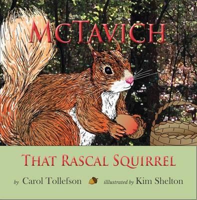 McTavich That Rascal Squirrel by Carol Tollefson